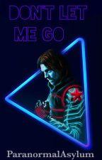 Don't Let Me Go ||Bucky Barnes|| by ParanormalAsylum