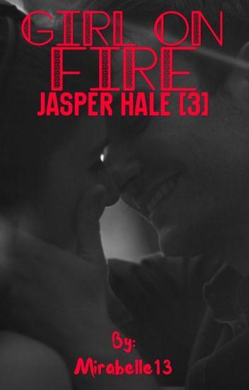 Girl On Fire//Jasper Hale[3]