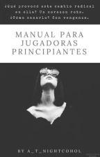 Manual para jugadoras principiantes.  //EN EDICIÓN// Adrinette, Felinette. by Nina_CT