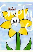 Empty (Flowey X Reader) by almostrose