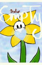 Empty (Flowey X Reader) by mnother