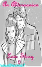 An Alderaanian Love Story 2 by JainaDurron7