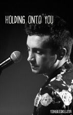 Holding Onto You - A Tyler Joseph Fanficton by YoungbloodKilljoy84
