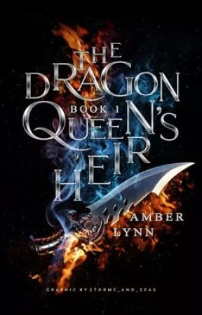 The Dragon Queen's Heir [book one] ✔️ by AmberLynnWriter