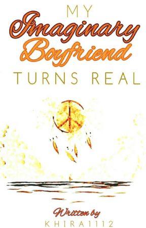 My Imaginary Boyfriend Turns REAL by Khira1112