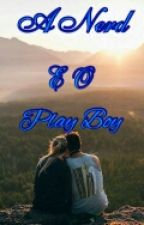 A Nerd E Play Boy ||Completo|| by Ane_Souza