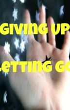 Giving Up, Letting Go by AskandhGupta