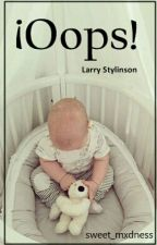 ¡Oops! Larry Stylinson [M-Preg] [AU] by Sweet_mxdness