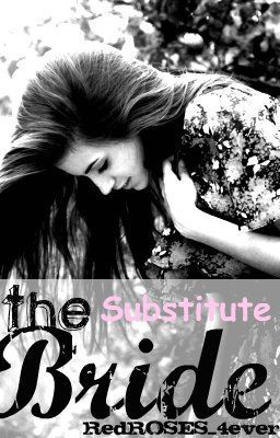The Substitute Bride (ON HOLD)