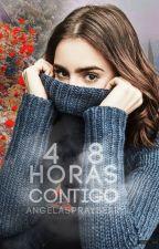 48 Horas Contigo [PAUSADO] by AngelaSprayberry