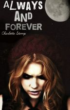 Always and Forever (A Vampire Diaries Fan Fiction) by -Clint_Barton-