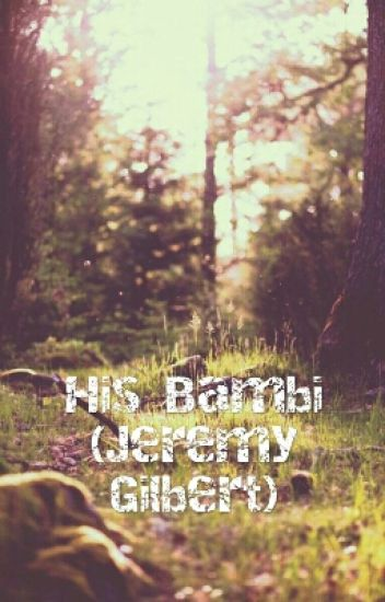 His Bambi (Jeremy Gilbert)