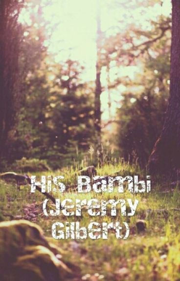 His Bambi (Jeremy Gilbert)