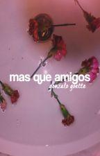 Más que amigos 《Gonzalo Goette》 by AxlPolla
