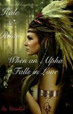 When an Alpha Falls in Love:  Hale and Rhan(Captive) by KitaraRed