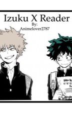 Izuku Midoriya X Reader by Animelover2787