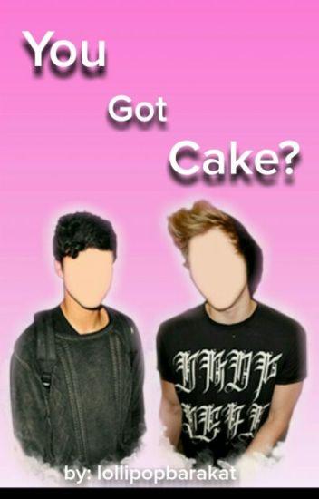 You Got Cake?
