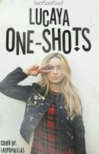 Lucaya One-Shots  by __Soof__