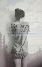 90 Days With Quinn (Editing) by Gretellawesome
