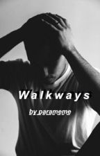 Walkways | ✓ by parameme