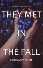 They Met In The Fall by DobbyAwesome