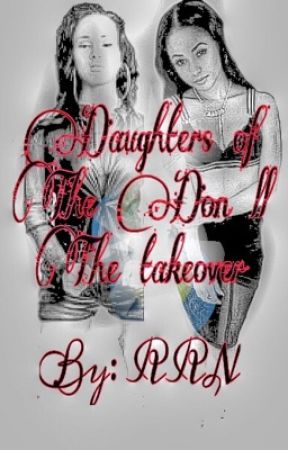 Daughters of The Don ll: The Takeover (OnHold) by FendiLon