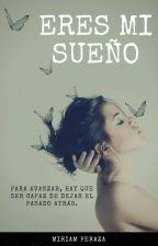Eres Mi Sueño© by LectoraPza07