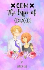 •CDM the type of dad• by umiko-san