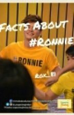 Facts About #Ronnie by rox_81