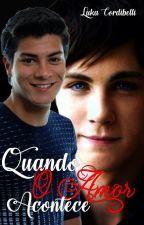 Quando O Amor Acontece (Romance Gay) [Livro I] by Luka_Cordibelli