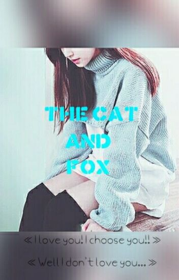 •The Cat And Fox• |Chat Noir/Adrien X Reader|