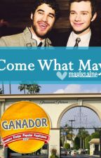 Come What May. CrissColfer by mayiblair