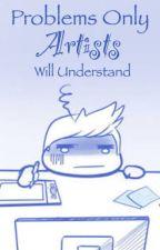 Artist problems by ArcticTheWolf