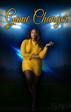 Game Changer ( Plus Size Fanfic] by jaeecarter