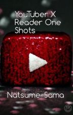 Yandere!YouTubers X Reader One Shots [REQUESTS OPEN] by __Natsume___
