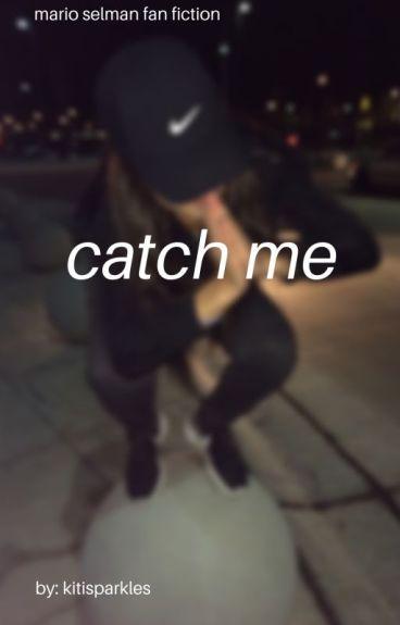 Catch Me | Mario Selman |