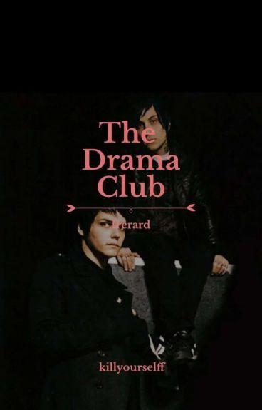 the drama club; frerard