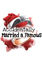 Accidentally Married a Famous by KKLLEENNGG