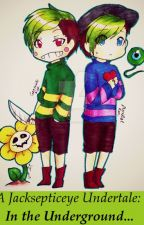 A Jacksepticeye Undertale : In The Underground (On Hold) by TheOneThatRocksOn