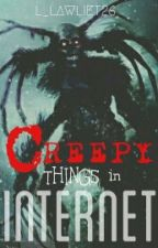 Creepy Things in Internet by L_LAWLIET26