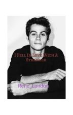 I Fell In Love With A Stranger (Dylan O'Brien LS) by Rene_London