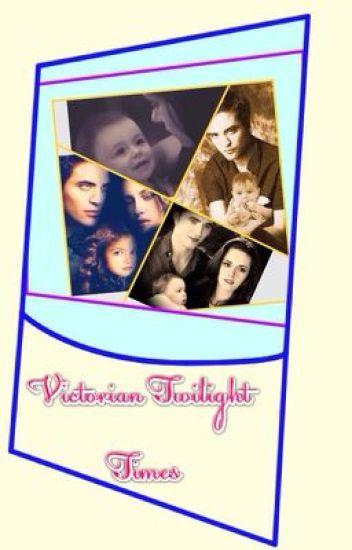 Victorian Twilight Times (Twilight Fanfic)