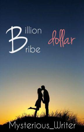 Billion Dollar Bribe by Mysterious_Writer