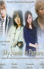 My Name Is Paruru by RenaAnisa_Azahra
