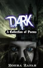 Dark (A collection of poems) by Colourful_Dreamer