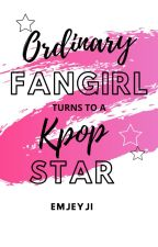 Ordinary FanGirl Turns to a Kpop Star by kittypuppy130922