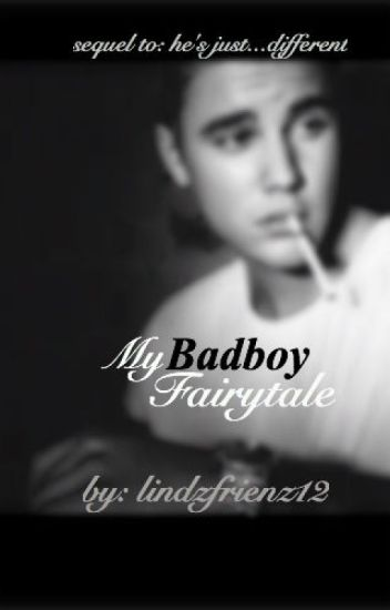 My Badboy Fairytale {Justin Bieber} [Sequel to He's Just...Different]