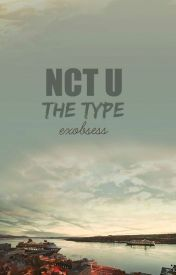 NCT U The Type #Wattys2016 by EXObsess