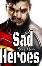 Sad Heroes✔Ziam ⚣ by Pony_Muzi