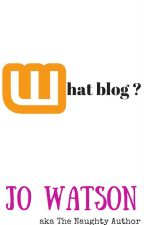 What blog?  by JoWatson_101